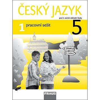 Český jazyk 5/1 pracovní sešit: pro 5. ročník ZŠ (978-80-7238-961-2)
