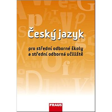 Český jazyk pro střední odborné školy a střední odborná učiliště (978-80-7238-875-2)