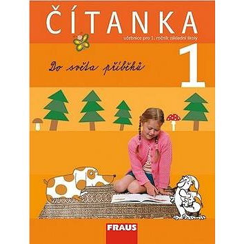 Čítanka 1 Do světa příběhů: Učebnice pro 1. ročník základní školy (978-80-7238-648-2)