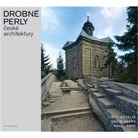 Drobné perly české architektury (978-80-86652-53-5)