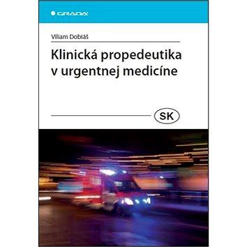 Klinická propedeutika v urgentnej medicíne (978-80-247-4570-1)