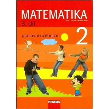 Matematika 2/3. díl Pracovní učebnice: Pro 2. ročník základní školy (978-80-7238-982-7)