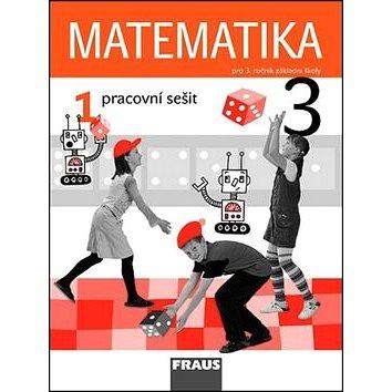 Matematika 3/1. díl Pracovní sešit: Pro 3. ročník základní školy (978-80-7238-825-7)