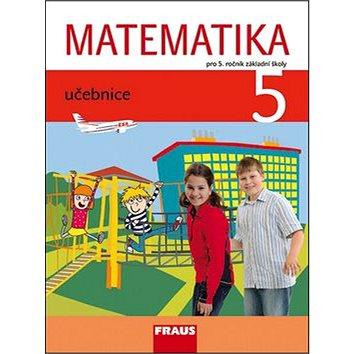 Matematika 5 učebnice: Pro 5. ročník základní školy (978-80-7238-966-7)