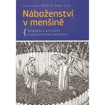 Náboženství v menšině: Religiozita a spiritualita v současné české společnosti (978-80-86702-53-7)