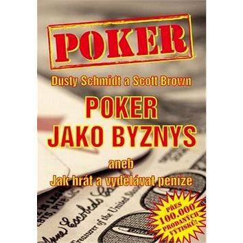 Poker Poker jako byznys: aneb jak hrát a vydělávat peníze (978-80-905071-2-8)