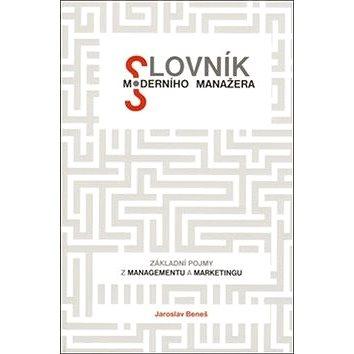 Slovník moderního manažera: Základní pojmy z managementu a marketingu (978-80-87252-01-7)