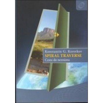 Spiral Traverse: Cesta do neznáma (978-80-905112-2-4)