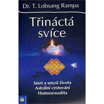 Třináctá svíce: Smrt a smysl života Astrální cestování Homosexualita (978-80-8100-307-3)