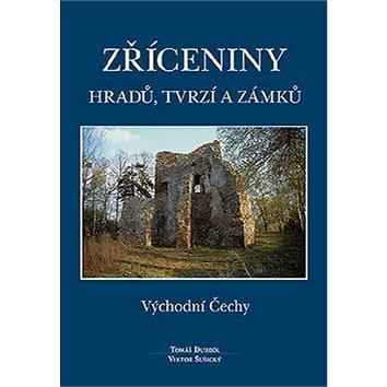 Zříceniny hradů, tvrzí a zámků: Východní Čechy (978-80-86781-19-8)