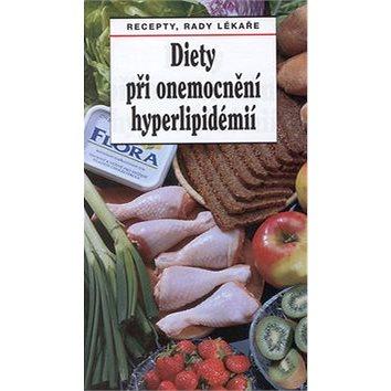Diety při onemocnění hyperlipidémií: Recepty, rady lékaře (80-86015-24-6)