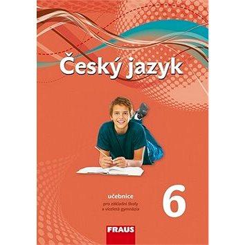 Český jazyk 6 Učebnice: Pro základní školy a víceletá gymnázia Nová generace (978-80-7238-403-7)