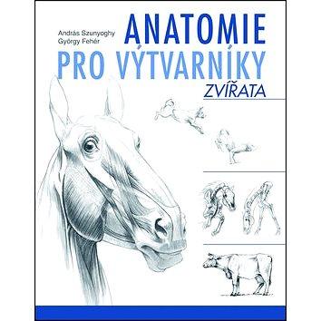 Anatomie pro výtvarníky Zvířata (978-80-7391-776-0)