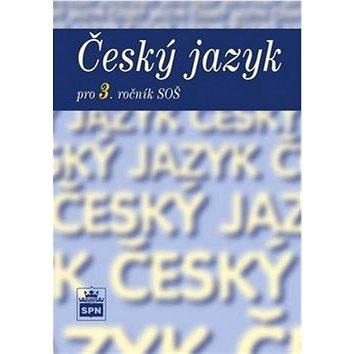 Český jazyk pro 3. ročník SOŠ (978-80-7235-523-5)