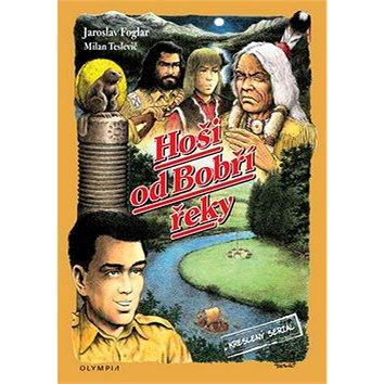 Hoši od Bobří řeky: Kreslený seriál (978-80-7376-347-3)