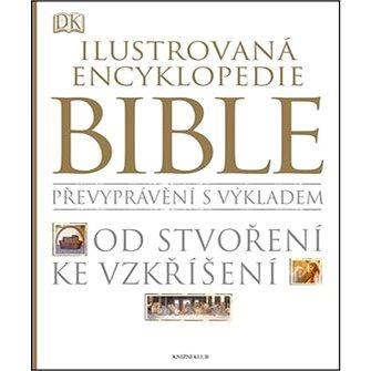 Ilustrovaná encyklopedie Bible: Převyprávění s výkladem Od stvožení ke vzkříšení (978-80-242-4030-5)