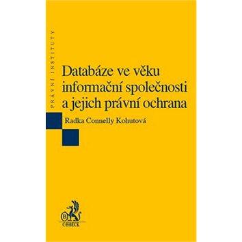 C.H.BECK Databáze ve věku informační společnosti a jejich právní ochrana (978-80-7400-493-3)