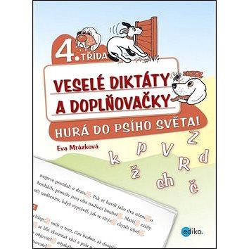 Veselé diktáty a doplňovačky 4. třída: Hurá do psího světa! (978-80-266-0369-6)