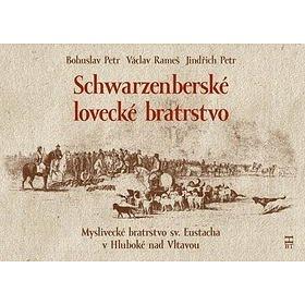 Schwarzenberské lovecké bratrstvo (978-80-87109-32-8)