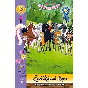 Horseland 10 Zaříkávač koní: Jezdecké tipy uvnitř! (978-80-7447-411-8)