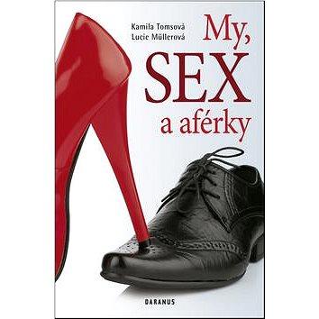 My, sex a aférky (978-80-87423-52-3)