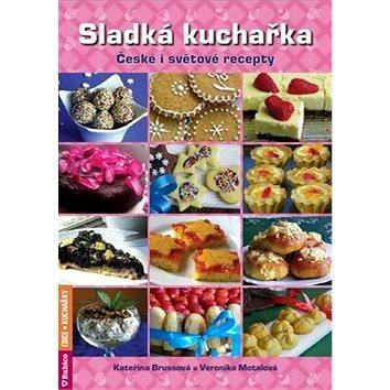 Sladká kuchařka: České i světové recepty (978-80-7346-167-6)