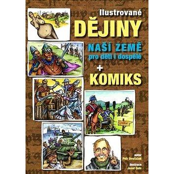 Ilustrované dějiny naší země pro děti i dospělé + komiks (978-80-7346-166-9)