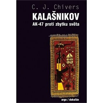 Kalašnikov: AK-47 proti zbytku světa (978-80-257-1006-7)