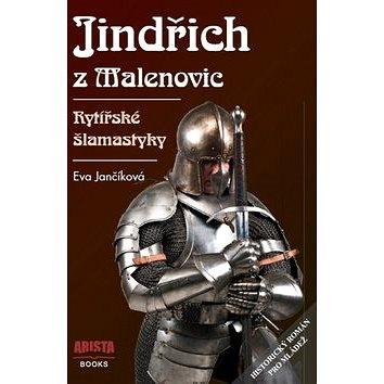 Jindřich z Malenovic: Rytířské šlamastyky (978-80-87867-01-3)