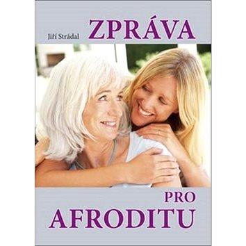 Zpráva pro Afroditu (978-80-7268-954-5)