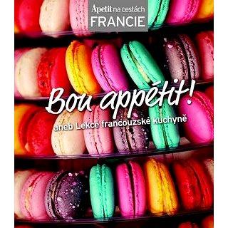 Bon appétit!: aneb Lekce francouzské kuchyně (978-80-87575-09-3)
