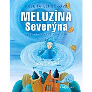 Meluzína Severýna: Pohádky o čertech, strašidlech a princeznách (978-80-242-4218-7)