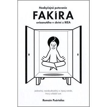 Neobyčajné putovanie fakíra uviaznutého v skrini z IKEA: Jedinečný, nezabudnuteľný a vtipný román, k (978-80-8142-241-6)