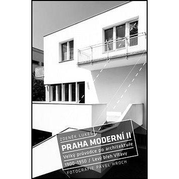 Praha moderní II.: Velký průvodce po architektuře. 1900-1950 (978-80-7432-350-8)
