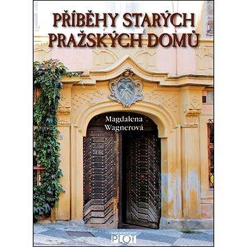 Příběhy starých pražských domů (978-80-7428-196-9)