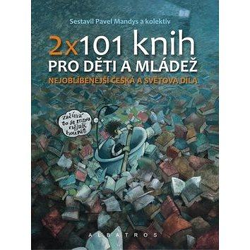 2 x 101 knih pro děti a mládež: Neoblíbenější česká a světová díla (978-80-00-03336-5)