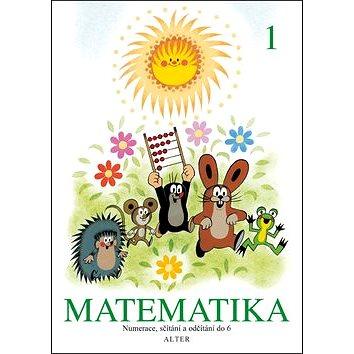 Matematika 1: Numerace, sčítání a odčítání do 6 (978-80-7245-280-4)