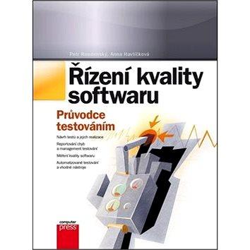 Řízení kvality softwaru: Průvodce testováním (978-80-251-3816-8)