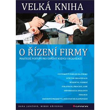 Velká kniha o řízení firmy: Praktické postupy pro úspěšný rozvoj organizace (978-80-247-4337-0)