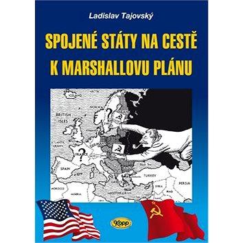 Spojené státy na cestě k Marshallovu plánu (978-80-7232-456-9)