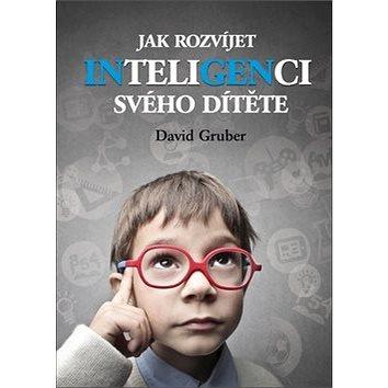 Jak rozvíjet inteligenci svého dítěte: 5. rozšířené vydání (978-80-85624-98-4)