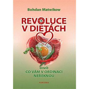 Revoluce v dietách: aneb co vám v ordinaci neřeknou (978-80-7336-728-2)