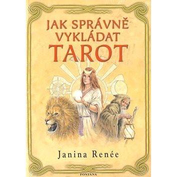 Jak správně vykládat tarot (978-80-7336-731-2)