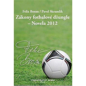 Zákony fotbalové džungle - Novela 2012 (978-80-87579-04-6)