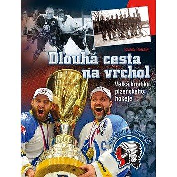 Dlouhá cesta na vrchol: Velká kronika plzeňského hokeje (978-80-904310-9-6)