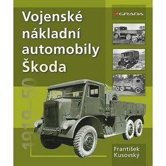 Vojenské nákladní automobily Škoda (978-80-247-4827-6)