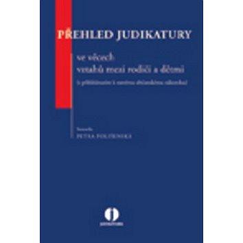 Přehled judikatury ve věcech vztahů mezi rodiči a dětmi (978-80-7478-332-6)