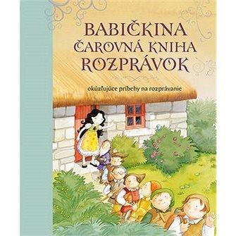 Babičkina čarovná kniha rozprávok: Okúzľujúce príbehy na rozprávanie (978-80-8107-711-1)