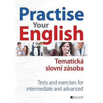 Practise your English: Tematická slovní zásoba (978-80-253-2090-7)