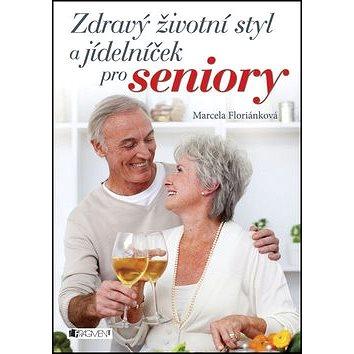 Zdravý životní styl a jídelníček pro seniory (978-80-253-2031-0)